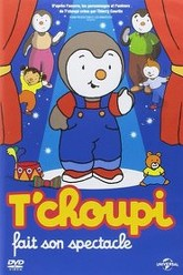 T'choupi fait son spectacle Trailer