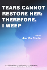 Tears Cannot Restore Her: Therefore, I Weep Trailer