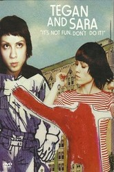Tegan and Sara: It's Not Fun. Don't Do It! Trailer
