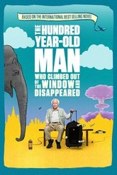 The 100 Year-Old Man Who Climbed Out the Window and Disappeared Trailer
