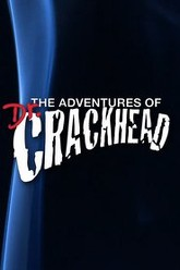 The Adventures of Dr. Crackhead Trailer