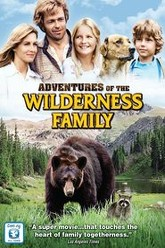 The Adventures of the Wilderness Family Trailer