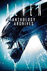 The Alien Anthology Archives Trailer