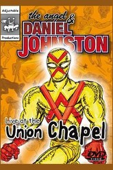 The Angel and Daniel Johnston: Live at the Union Chapel Trailer