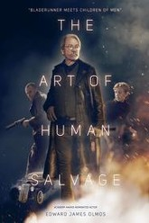 The Art of Human Salvage Trailer