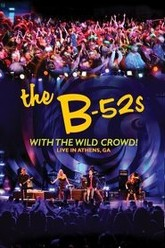 The B-52s with the Wild Crowd! - Live in Athens, GA Trailer