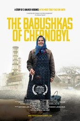The Babushkas of Chernobyl Trailer