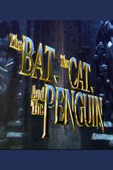 The Bat, the Cat, and the Penguin Trailer