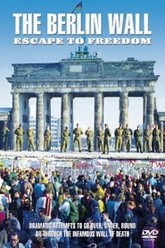 The Berlin Wall:  Escape to Freedom Trailer