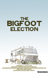 The Bigfoot Election Trailer