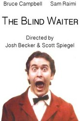 The Blind Waiter Trailer