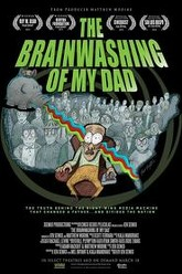 The Brainwashing of My Dad Trailer