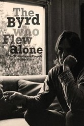 The Byrd Who Flew Alone: The Triumphs and Tragedy of Gene Clark Trailer