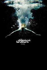 The Chemical Brothers - Further Trailer