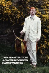 The Cremaster Cycle: A Conversation with Matthew Barney Trailer