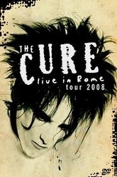 The Cure: Live In Rome 2008 Trailer