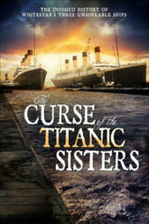 The Curse of the Titanic Sister Ships Trailer
