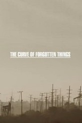 The Curve of Forgotten Things Trailer