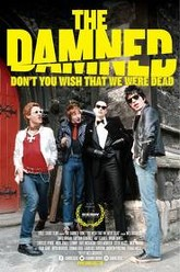 THE DAMNED: Don't You Wish That We Were Dead Trailer