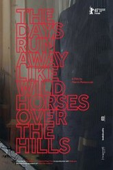 The Days Run Away Like Wild Horses Over the Hills Trailer