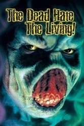 The Dead Hate the Living! Trailer