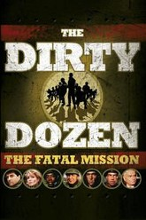 The Dirty Dozen: The Fatal Mission Trailer
