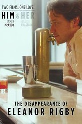 The Disappearance of Eleanor Rigby: Him Trailer