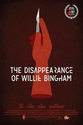 The Disappearance of Willie Bingham Trailer