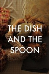 The Dish & the Spoon Trailer