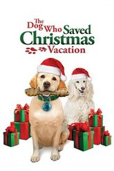 The Dog Who Saved Christmas Vacation Trailer