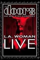 The Doors Of The 21st Century - LA Woman Live Trailer