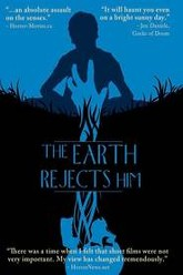 The Earth Rejects Him Trailer