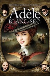 The Extraordinary Adventures of Adèle Blanc-Sec Trailer