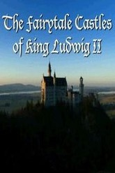 The Fairytale Castles of King Ludwig II Trailer