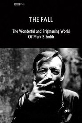 The Fall: The Wonderful and Frightening World of Mark E. Smith Trailer