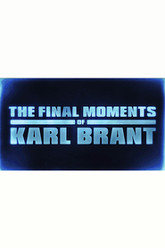 The Final Moments of Karl Brant Trailer