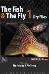 The Fish & The Fly 1: Dry Flies Trailer