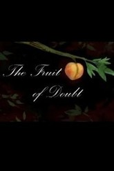 The Fruit of Doubt Trailer