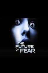 The Future of Fear Trailer
