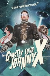 The Ghastly Love of Johnny X Trailer