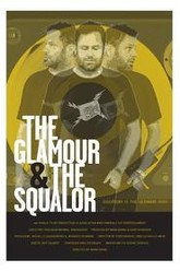 The Glamour & The Squalor Trailer