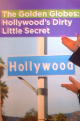 The Golden Globes: Hollywood's Dirty Little Secret Trailer