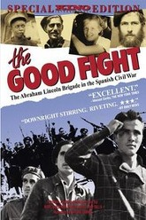 The Good Fight: The Abraham Lincoln Brigade in the Spanish Civil War Trailer