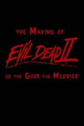 The Gore the Merrier: The Making of Evil Dead II Trailer