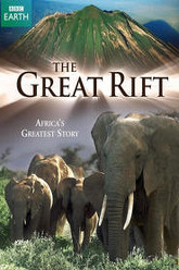 The Great Rift: Africa's Greatest Story Trailer