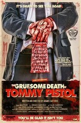 The Gruesome Death of Tommy Pistol Trailer