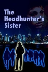 The Headhunter's Sister Trailer