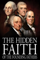 The Hidden Faith of the Founding Fathers Trailer
