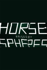 The Horse Raised by Spheres Trailer