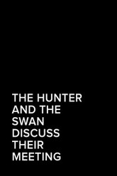 The Hunter and the Swan Discuss Their Meeting Trailer